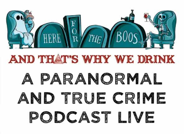 And That's Why We Drink, a paranormal and true crime podcast live; 'Here for the boos' written on tombstones